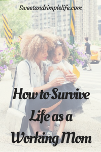 How to Survive Life as a Working Mom